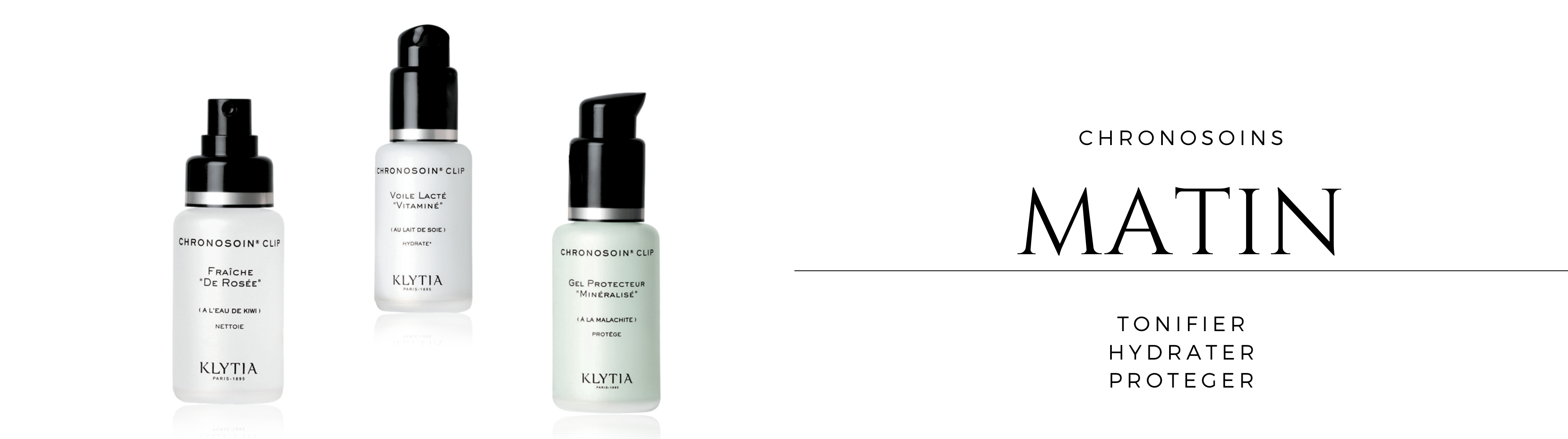 Chronosoins CLIP Klytia Paris For Needs of Skin In The Morning