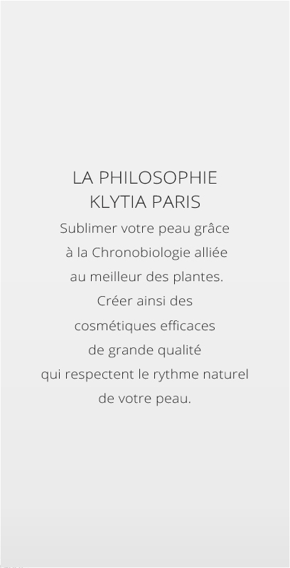 La Philosophie Klytia Paris